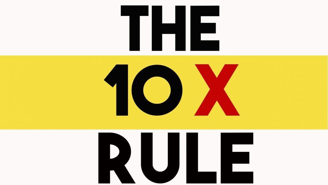 Какво е Правилото 10X и Как с него да постигнем цели си